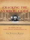 Cracking the Symbol Code (eBook): The Heretical Message within Church and Renaissance Art